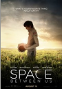 The Space Between Us movie poster thumbnail link to detail view